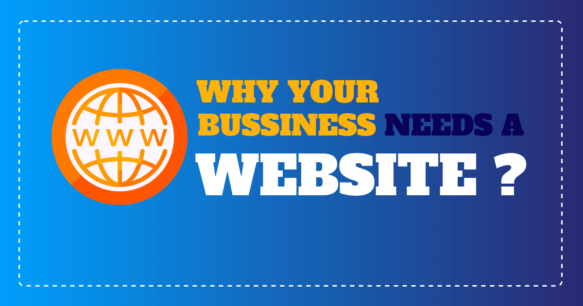 Reasons Why Businesses Still Need A Website